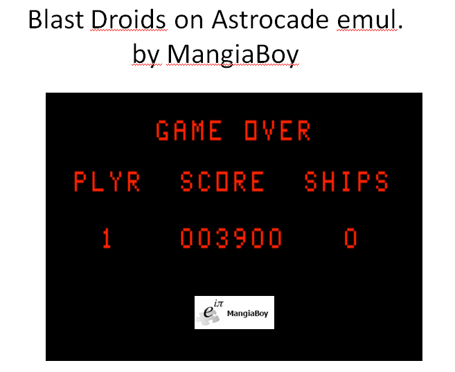 MangiaBoy: Blast Droids (Astrocade Emulated) 3,900 points on 2016-01-09 20:35:53