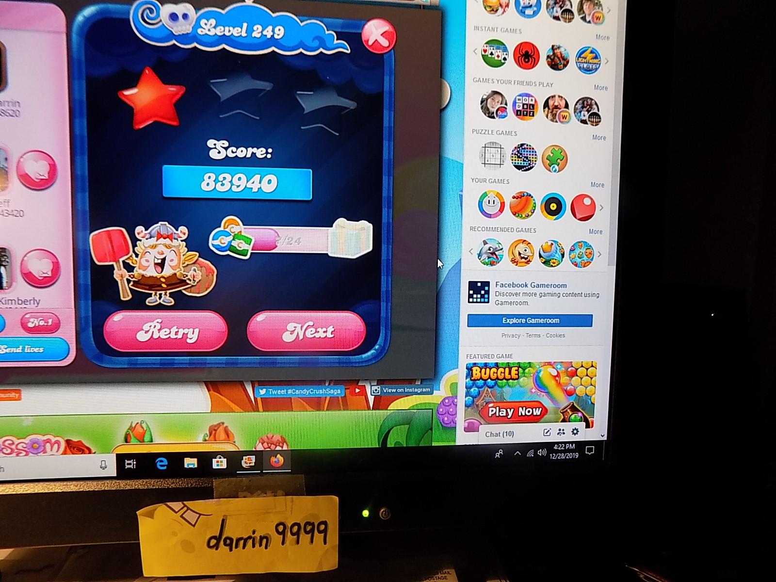 darrin9999: Candy Crush Saga: Level 249 (Web) 83,940 points on 2019-12-29 06:35:47