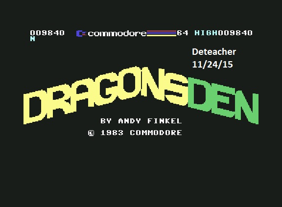 Deteacher: Dragonsden (Commodore 64 Emulated) 9,840 points on 2015-11-24 11:29:52