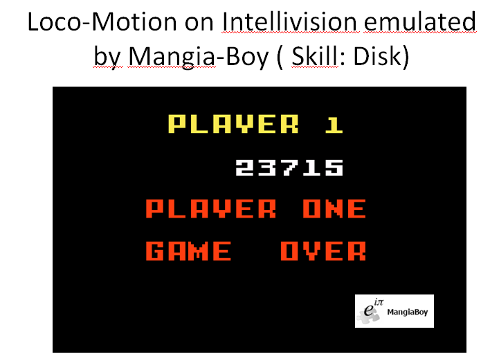 MangiaBoy: Loco-Motion [Skill: Disc] (Intellivision Emulated) 23,715 points on 2016-01-10 16:26:51